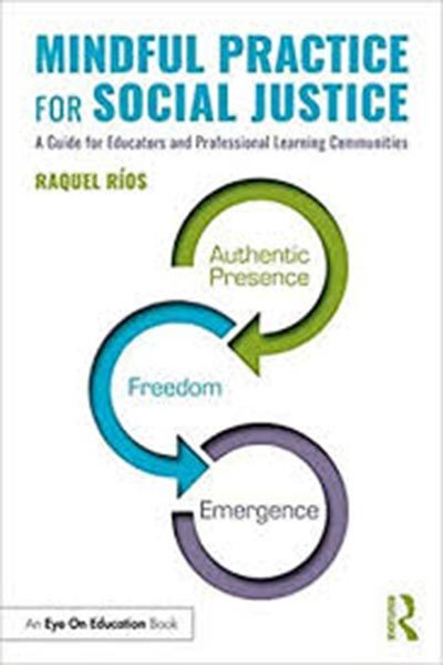 Mindful Practice for Social Justice, a book by Raquel Rios